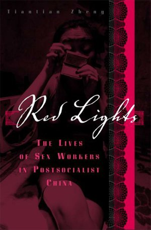 The cover of Zheng Tiantian's book, Red Lights: The Lives of Sex Workers in Postsocialist China Photo: CFP
