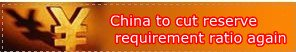 China to cut reserve requirement ratio again